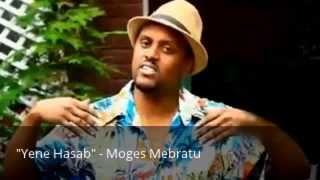 "Moges Mebratu - Yene Hasab  ""የኔ ሃሣብ"" (Amharic)"