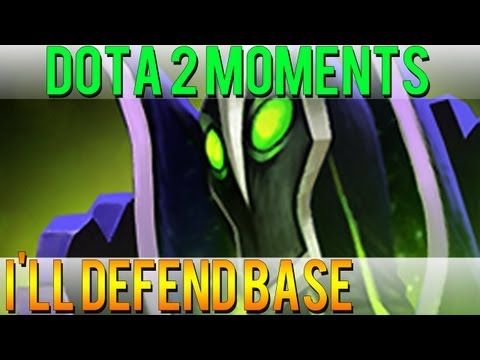 Dota 2 Moments  Ill Defend Base