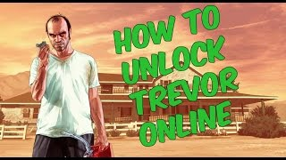 GTA5 Online How to Unlock Trevor | Unlock Trevor gta5