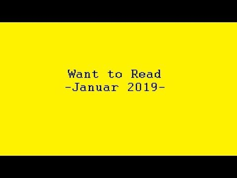 Want to Read - Januar 2019