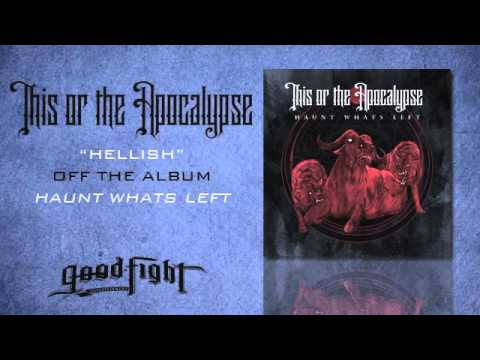 This Or The Apocalypse - Hellish