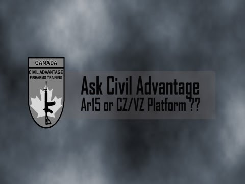 Ask CA - Ar 15 or CZ-VZ Platform??