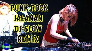 PUNK ROCK JALANAN - DJ SLOW SANTAI REMIX FULL BASS