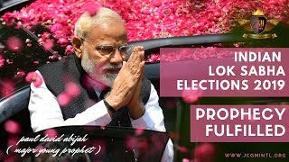 Indian Lok Sabha Elections 2019 Prophecy Fulfilled - Major Young Prophet Paul David Abijah