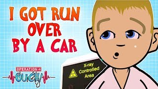 I Got Run Over by a Car | Operation Ouch | Science for Kids