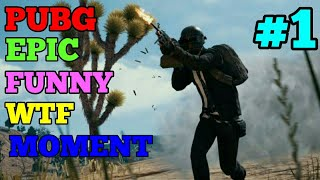 PUBG EPIC FUNNY WTF MOMENT  EP:-1   2018 