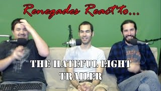 Renegades React to... The Hateful Eight Trailer
