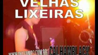 Watch Calhamblack Velhas Lixeiras video