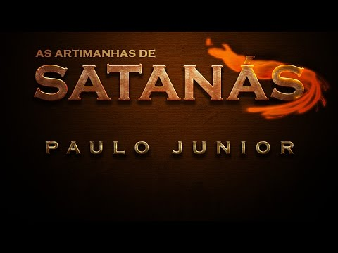 As Artimanhas de Satanás - Paulo Junior