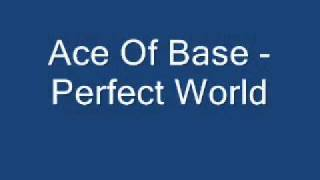 Watch Ace Of Base Perfect World video