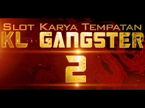 Kl Gangster 2 Full Eksklusif - Slot Karya Tempatan video