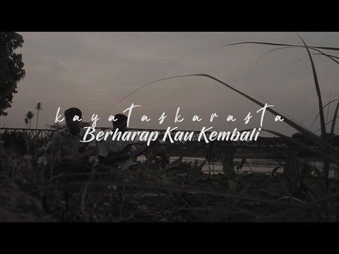 Kayataskarasta - Berharap Kau Kembali (Official Lyric Video)