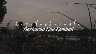 Kayataskarasta - Berharap Kau Kembali (Official Lyric Video)