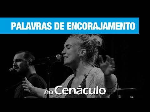Palavras de encorajamento | no Cenáculo 11/12/2020
