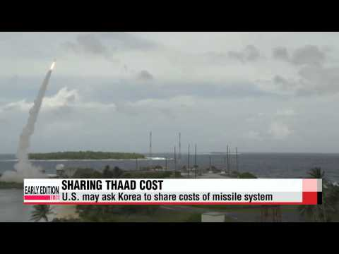Seoul may have to shoulder costs if U.S. decides to station THAAD battery in Sou