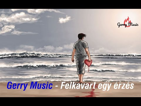 Gerry Music  -  Felkavart Egy érzés (Official Music Video)