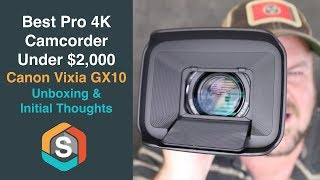 Best Pro 4K Camcorder  Under $2,000 | Canon Vixia GX10 - Unboxing & Initial Thoughts