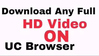 How to download full HD video on UC Browser