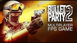 BULLET PARTY 2 TÜRKÇE | FPS MOBİL OYUN