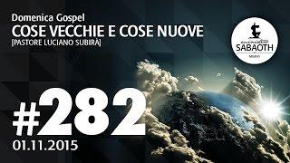 Domenica Gospel @ Milano | Cose vecchie e cose nuove - Pastore Luciano Subirà | 01.11.2015