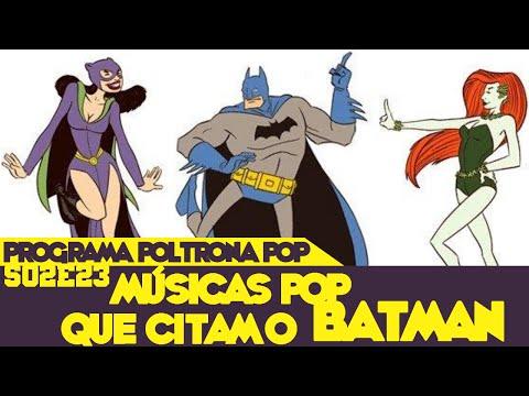Músicas Pop que citam o Batman | Poltrona Pop S02E23