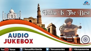 India Is The Best || Patriotic Songs || Independence Day Special || Audio Jukebox