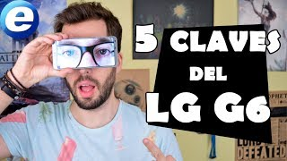 5 claves del LG G6