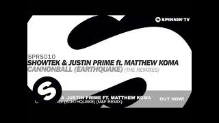 Showtek & Justin Prime ft. Matthew Koma - Cannonball (Earthquake) Matrix & Futurebound Remix]