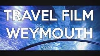 Travel Film - Weymouth -
