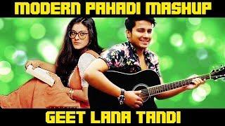 Geet Lana Tandi  Pahadi Mashup  Ashish Chamoli amp