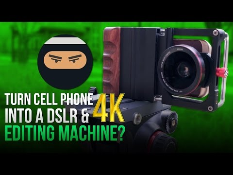Turn Cell Phone Into a DSLR and 4k Editing Machine!