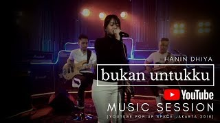 Download Lagu HANIN DHIYA - Bukan Untukku  (Youtube Pop Up Space Jakarta) 2018 Gratis STAFABAND