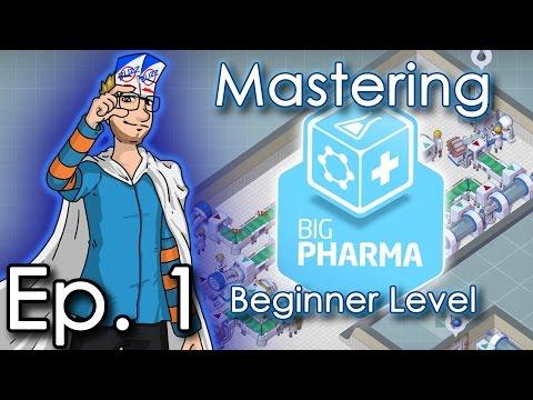 "Big Pharma - Ep. 1 - Mastering Beginner: ""Easing Some Pain"" - Let's Play"
