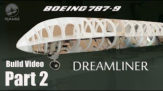 Boeing 787-9 Dreamliner RC airplane build video PART 2