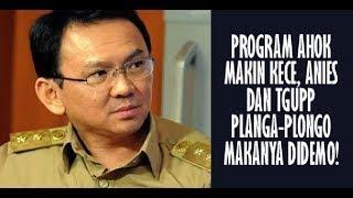 Download Lagu Program Ahok Makin Kece, Anies Dan TGUPP Planga Plongo Makanya Didemo! Gratis STAFABAND
