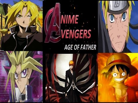 Anime Avengers- Age of Father (Avengers: Age of Ultron Trailer Parody)