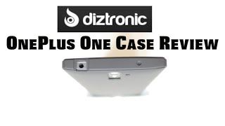 Diztronic OnePlus One Case Review & Close Up