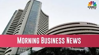 Today's Top Morning Business News Headlines | Feb 5, 2019