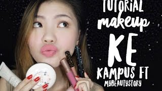 TUTORIAL MAKEUP KE KAMPUS FT MY BEAUTY STORY