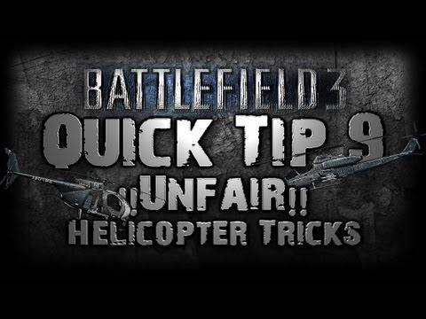 Battlefield 3 QUICK TIP 9 - UNFAIR Helicopter Tricks