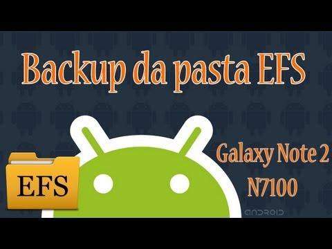 Backup da pasta EFS Android - Samsung Galaxy Note 2 N7100