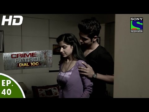 Crime Patrol Dial 100 - क्राइम पेट्रोल - Haivaniyat - Episode 40 - 9th December, 2015 thumbnail