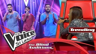 Kasun,Pasindu & Lakindu - Kampa Nowan Mahamaya Blind Auditions | The Voice Sri Lanka