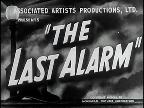 The Last Alarm (1940) [Crime] [Drama]