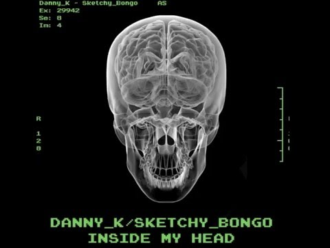 Danny K & Sketchy Bongo - Inside My Head (AUDIO)
