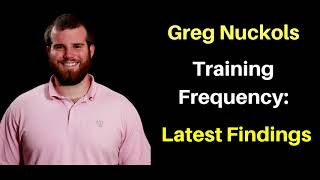 Greg Nuckols's latest findings on Training Frequency & Muscle Growth - the more, the better?