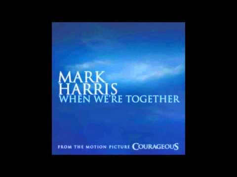 Mark Harris - When Were Together Courageous Soundtrack