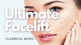ULTIMATE FACELIFT! (All in One) + Perfect Flawless Skin - Classical Music