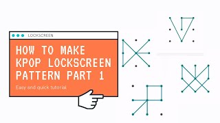 HOW TO MAKE KPOP PATTERN LOCK (:EXO,BTS,SEVENTEEN)