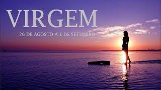 VIRGEM - 26 DE AGOSTO A 1 DE SETEMBRO